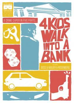 4 Kids Walk Into A Bank (2016-)