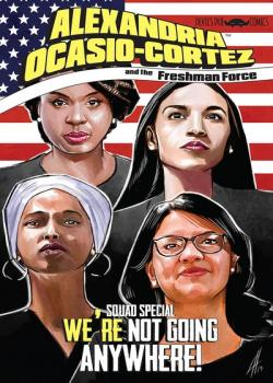Alexandria Ocasio-Cortez and the Freshman Force: Squad Special (2019-)
