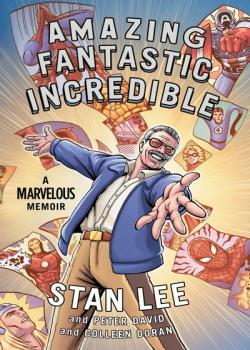 Amazing Fantastic Incredible: A Marvelous Memoir (2015)