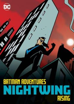 Batman Adventures: Nightwing Rising (2020)