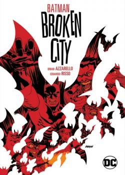 Batman: Broken City New Edition (2020)