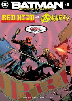 Batman: Prelude to the Wedding: Red Hood vs. Anarky (2018-)