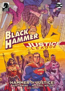 Black Hammer/Justice League: Hammer of Justice! (2019-)