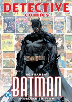Detective Comics: 80 Years of Batman Deluxe Edition (2019)