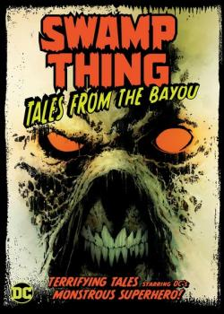 Swamp Thing: Tales From the Bayou (2020)