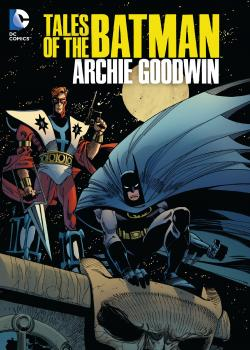 Tales of the Batman: Archie Goodwin (2013)