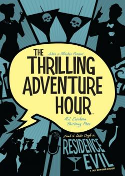 The Thrilling Adventure Hour: Residence Evil (2019)