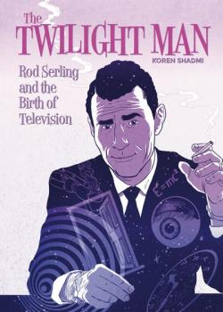 The Twilight Man: Rod Serling and the Birth of Television (2019)