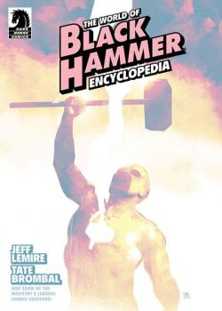 The World of Black Hammer Encyclopedia (2019)