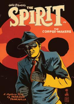 Will Eisner's The Spirit: The Corpse-Makers (2017)
